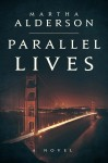 Paralell Lives A Novel