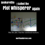 I Called the Plot Whisperer Again