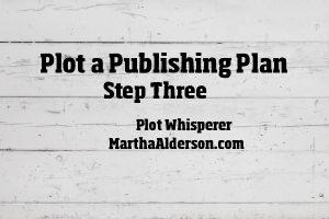 Plot a Publishing Plan Step Three