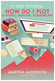 27-Step Tutorial: How Do I Plot a Novel, Memoir, Screenplay?