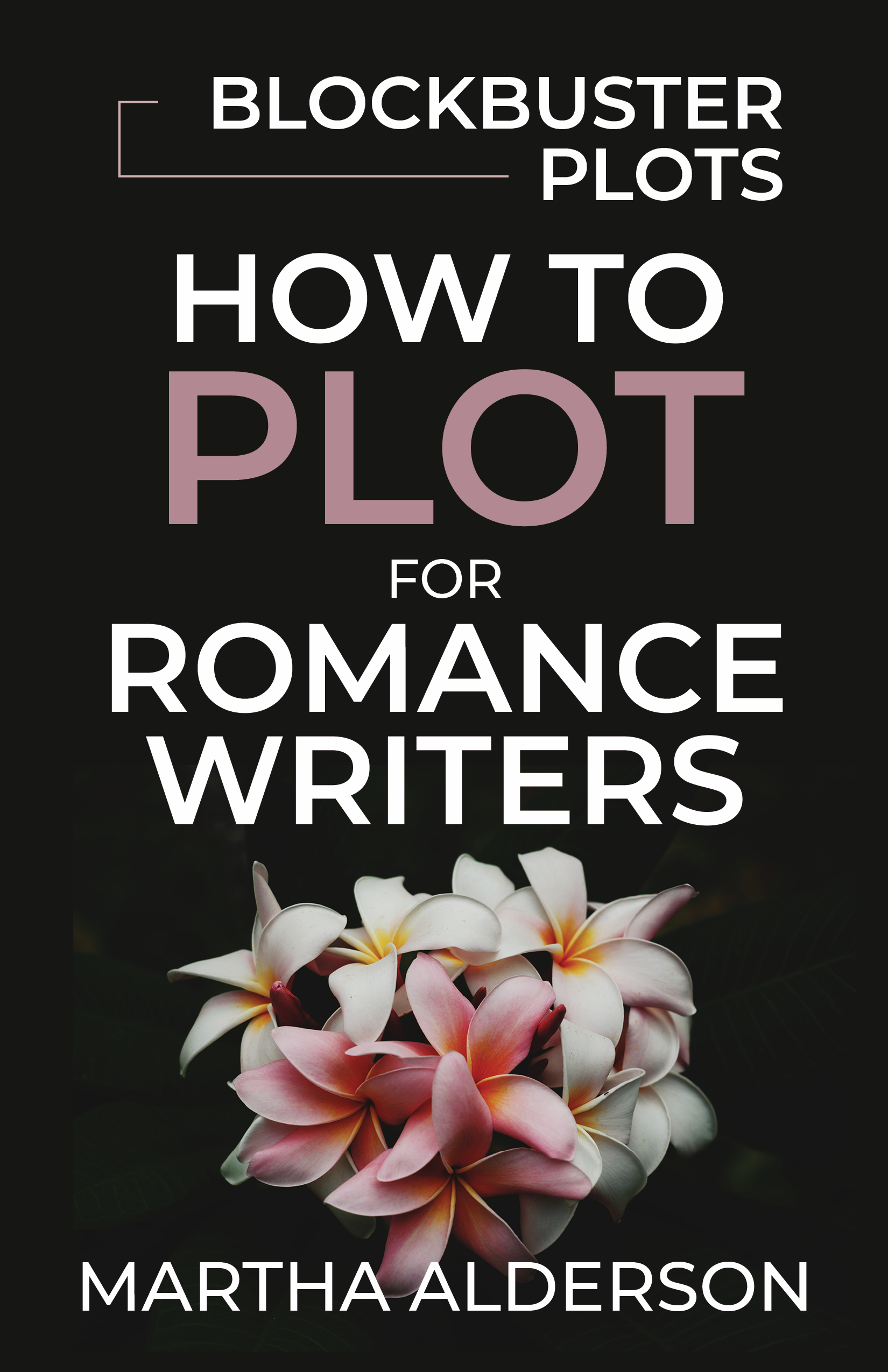 Blockbuster Plots How to Plot for Romance Writers