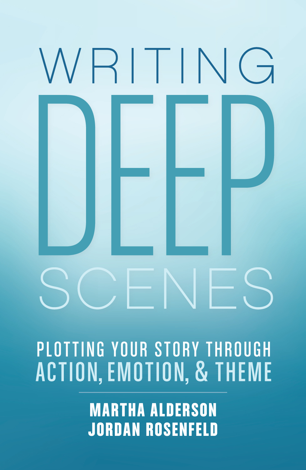 Writing Deep Scenes by Martha Alderson