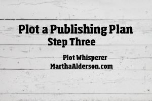 Plot a Publishing Plan Step Three