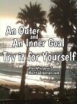 An Outer and an Inner Goal — Try it for Yourself
